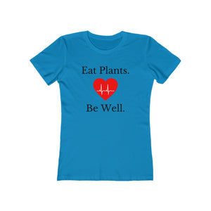 """Eat Plants Be Well"" Women's The Boyfriend Tee, Blue"