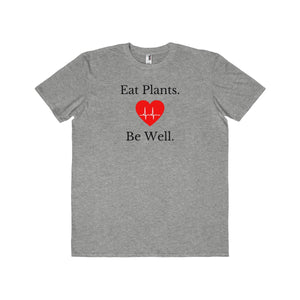 """Eat Plants Be Well"" Men's Lightweight Fashion Tee, Grey"