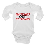 Snitches Get Stitches Infant Bodysuit