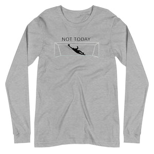 NOT TODAY LONG-SLEEVE TEE