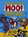 The Cows Go Moo! Udderly Crazy Activity & Coloring Book - The Cows Go Moo!