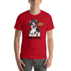 MORE COWBELL -  Unisex T-Shirt - The Cows Go Moo!