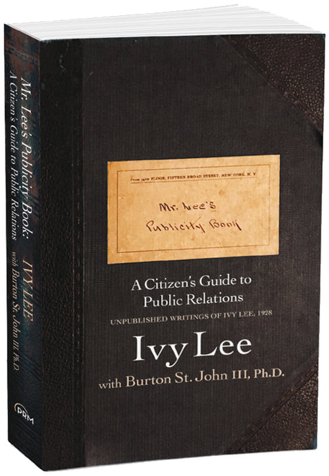 Mr. Lee's Publicity Book: A Citizen's Guide to Public Relations