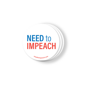 Need to Impeach Round Stickers — 25-Pack