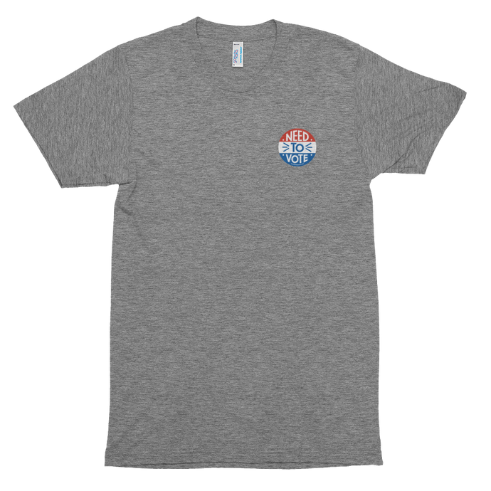 Need to Vote T-Shirt — LIMITED EDITION