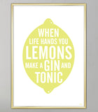 citron plakat til køkkenet med teksten: when life hands you lemons make a gin and tonic.
