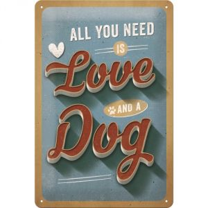 Cartello 20x30 All you need is love and a dog