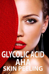Glycolic Acid- AHA Peeling And Renewal