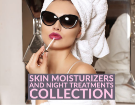 Skin Moisturizers and night Treatments Collection