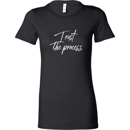 Trust The Process Women's Tee