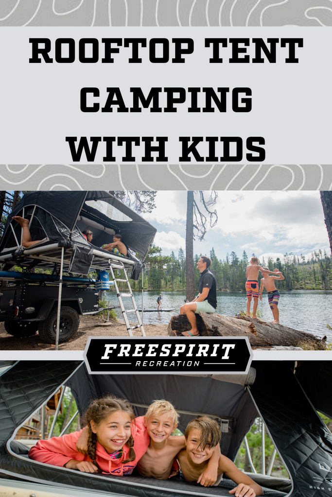 ROOFTOP TENT CAMPING WITH KIDS BLOG POST