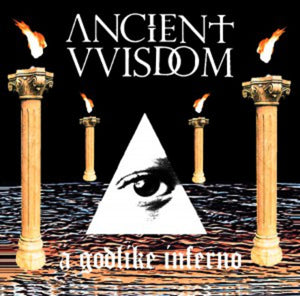 "ANCIENT WISDOM - ""A GODLIKE INFERNO"" LP (COLOR)"