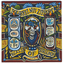 "Squirrel Nut Zippers - ""Beasts Of Burgundy"" CD/LP"