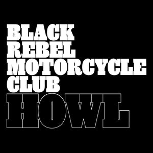 "Black Rebel Motorcycle Club - ""Howl"" LP"