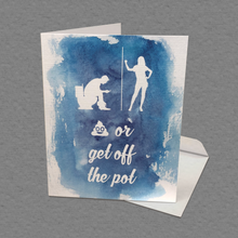 Get Off the Pot Greeting Card