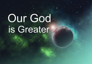 12 Awesome Reasons Why Our God is Greater than any other