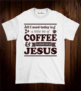 Coffee and Jesus T Shirt