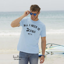 All I Need is Jesus Christian Fish Sign Christian T Shirt -Super Praise Christian