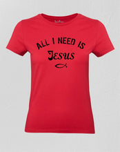 Christian Women T Shirt All I Need Is God Jesus Red Tee