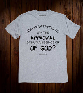 Approval of God Quotes T-Shirt