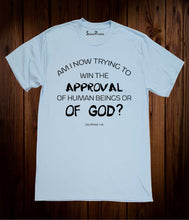Approval of God Jesus Christian Sky Blue T Shirt