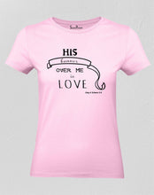 Christian Women T Shirt His Banner Over Me Love