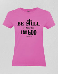 Christian Women T Shirt Be Still Know That I Am God Cerise Tee