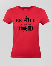 Christian Women T Shirt Be Still Know That I Am God Red Tee