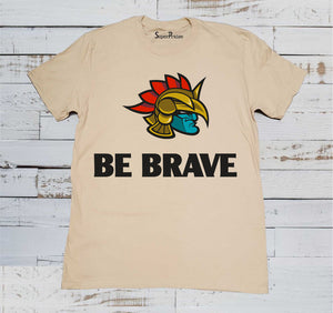 Be Brave Strong Warrior Christian Beige T Shirt