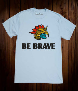 Be Brave Strong Warrior Christian Sky Blue T Shirt