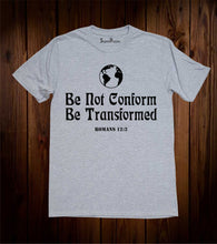 Be Transformed The World T-Shirt