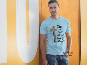 Beat The Devil With This Powerful Weapon Christian T-shirt - Super Praise Christian