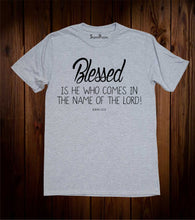 Blessed Who Comes Jesus Christian Grey T Shirt