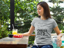 Christian Women T Shirt Christ Died for Us Grey tee