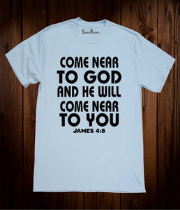 Come Near to God And He Will Come Near to You Christian Sky Blue T Shirt
