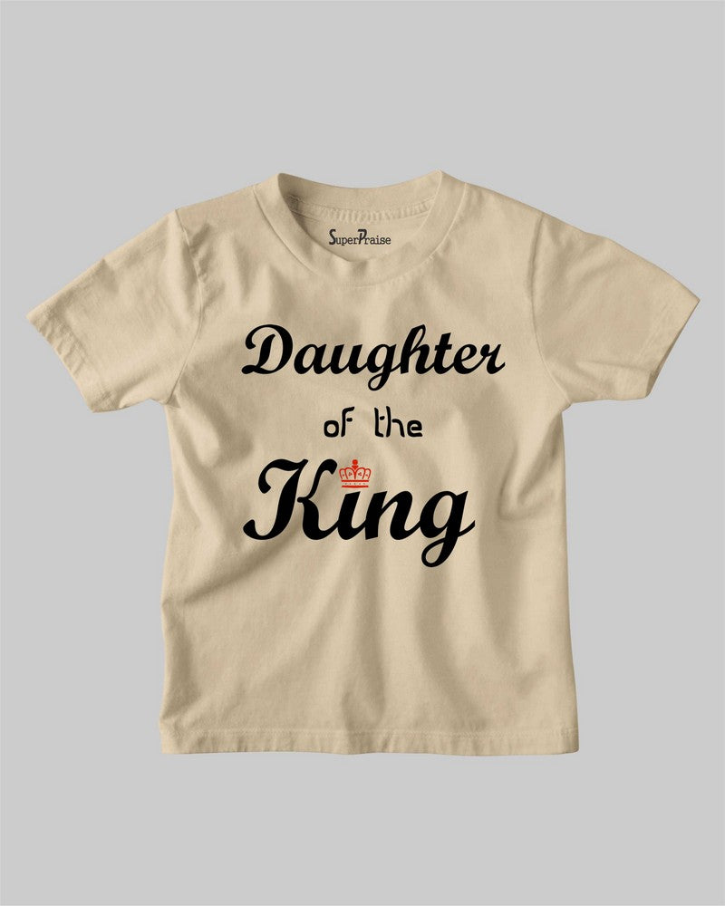 Daughter Of The King Princess Father Christian Kids T shirt