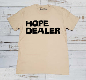 Hope Dealer Shirt