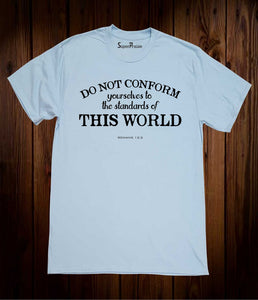 Do Not Conform Standard Christian Sky Blue T Shirt