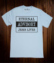 Eternal Advisory Jesus Lives Easter Christian Sky Blue T shirt