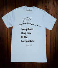 Every Knee Shall Bow To The One True God Bible Scripture Christian Sky Blue T Shirt