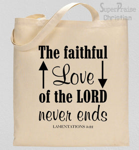 Gospel Tote Bag The Faithful Love of The Lord never Ends
