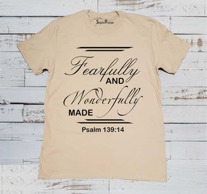 Fearfully and Wanderfully made Psalm 139:14 Scripture Beige T Shirt