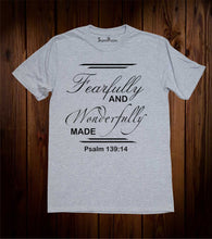Fearfully and Wanderfully made Psalm 139:14 Scripture Grey T Shirt