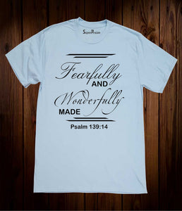 Fearfully and Wonderfully made T Shirt