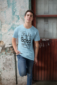 Fight the Good Fight of Faith Timothy Bible Scripture T Shirt - Super Praise Christian