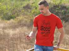 Fight The Good Fight Of Faith Christian T Shirt - Super Praise Christian