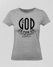 Christian Women T Shirt God Is for Us Jesus Grey tee