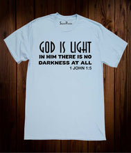 God Is Light In Him There Is No Darkness Scripture Sky Blue T Shirt