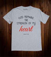 God Remains the Strength Christian Grey T Shirt