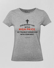 Christian Women T Shirt God Bought You With A High Price Grey tee
